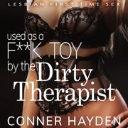 Used as a F**k Toy by the Dirty Therapist - Audiobook