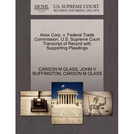 Abex Corp. V. Federal Trade Commission. U.S. Supreme Court Transcript of Record with Supporting Pleadings