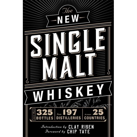 Single Malt Vanilla Wine - The New Single Malt Whiskey : More Than 325 Bottles, From 197 Distilleries, in More Than 25 Countries