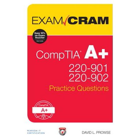 Comptia A+ 220-901 and 220-902 Practice Questions Exam