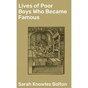 Lives of Poor Boys Who Became Famous - eBook