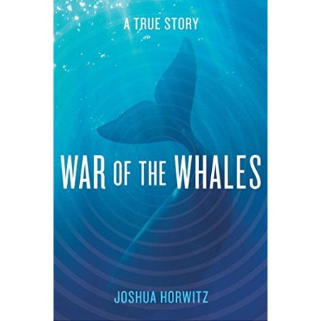 War of the Whales : A True Story