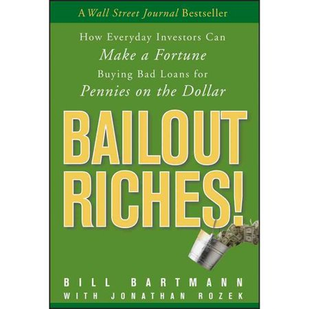 Bailout Riches  By Bill Bartmann