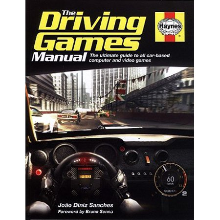 The Driving Games Manual: The Ultimate Guide to All Car-Based Computer and Video Games