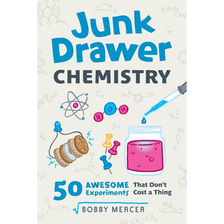 Junk Drawer Chemistry : 50 Awesome Experiments That Don't Cost a Thing](Chemistry Experiment)