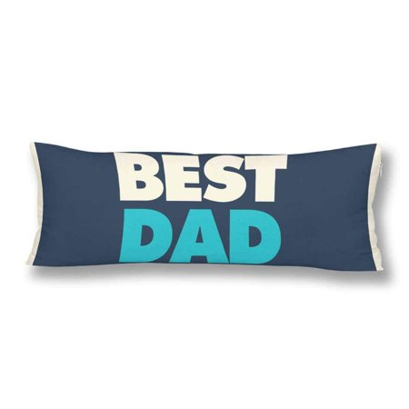 ABPHOTO Fathers Day Card Best Dad Ever Body Pillow Covers Pillowcase Throw Pillows 20x60