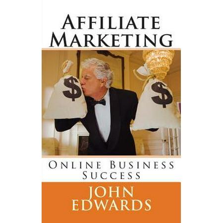 Affiliate Marketing  Online Business Success