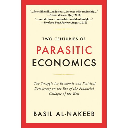 Two Centuries of Parasitic Economics: The Struggle for Economic and Political Democracy on the Eve of the Financial Collapse of the West -