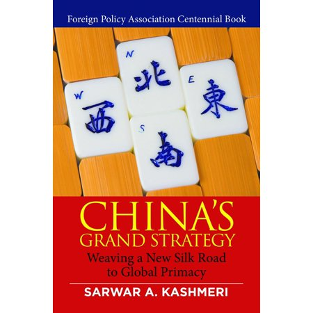 China's Grand Strategy: Weaving a New Silk Road to Global Primacy - eBook