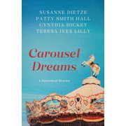 Carousel Dreams : 4 Historical Stories