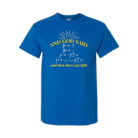 and God Said Let There Be Light Physics Science Pun Math Funny Adult Graphic Tee Humor Mens T-Shirt