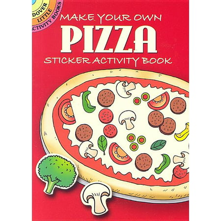 Make Your Own Pizza Night (Dover Little Activity Books: Make Your Own Pizza: Sticker Activity Book)