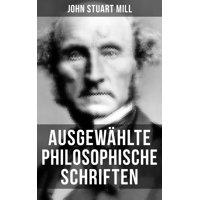 Ausgewählte philosophische Schriften - eBook