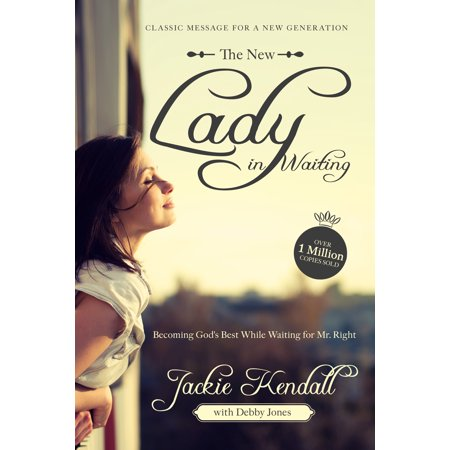 The New Lady in Waiting : Becoming God's Best While Waiting for Mr. (Best Moments In Life Images)