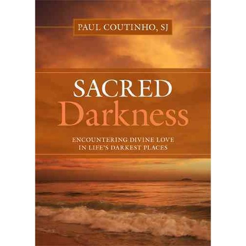 Sacred Darkness: Encountering Divine Love in Life's Darkest Places