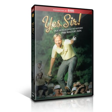 Yes Sir  Jack Nicklaus And The Historic 1986 Masters Victory