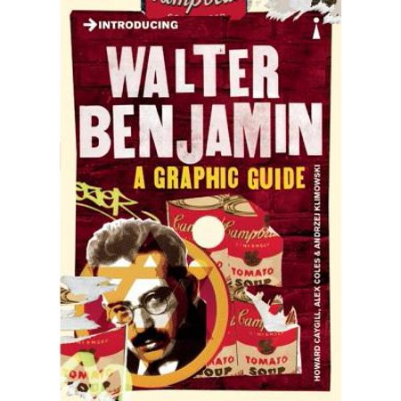 Introducing Walter Benjamin : A Graphic Guide (Walter Benjamin Theses On The Philosophy Of History)
