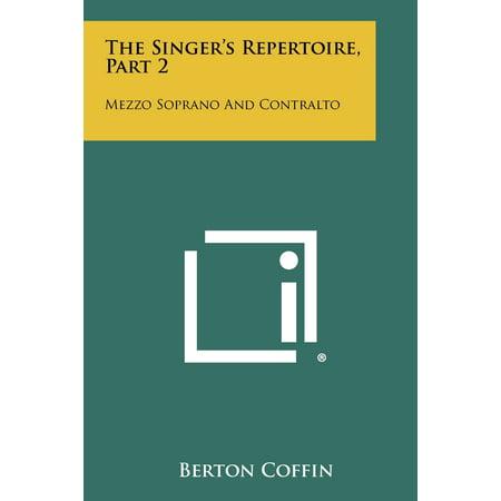 The Singer's Repertoire, Part 2 : Mezzo Soprano and Contralto