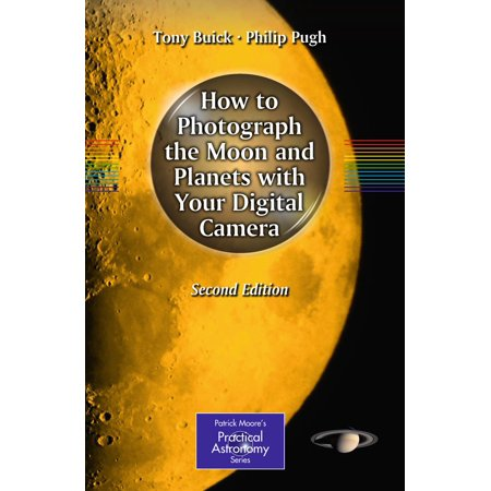 How to Photograph the Moon and Planets with Your Digital Camera - eBook