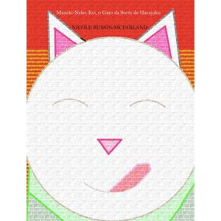 Bilingue! Portuguese & English Edition: Maneki-Neko: Kei, o Gato da Sorte de Harajuku / Maneki-Neko: Kei, the Lucky Cat of Harajuku - eBook
