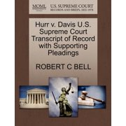 Hurr V. Davis U.S. Supreme Court Transcript of Record with Supporting Pleadings