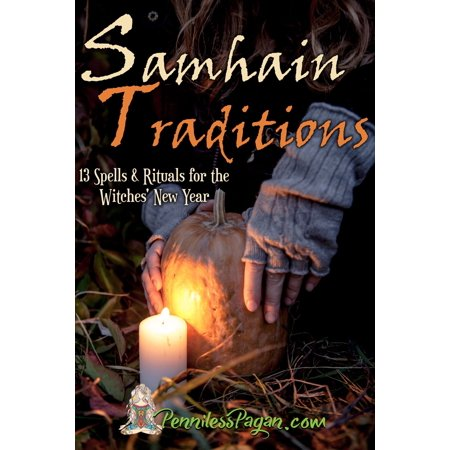 Samhain Traditions: 13 Simple & Affordable Halloween Spells & Rituals for the Witches' New Year - eBook