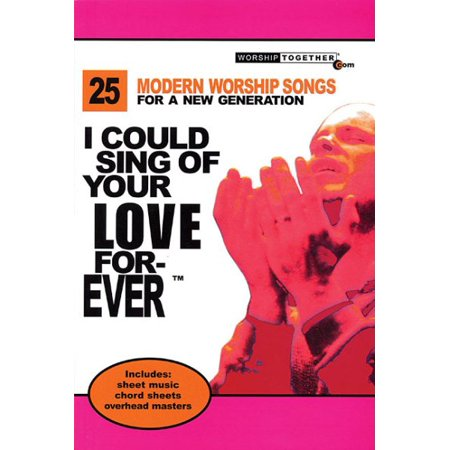 I Could Sing of Your Love Forever : 25 Modern Worship Songs for a ...