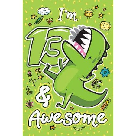 I'm 13 & Awesome: Happy 13th Birthday Cute Dinosaur Sketch & Write Notebook & Sketchbook Journal for 13 Year old Girls and Boys, 120 Pag (Cutest 13 Year Old Boy In The World)