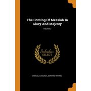The Coming of Messiah in Glory and Majesty; Volume 2