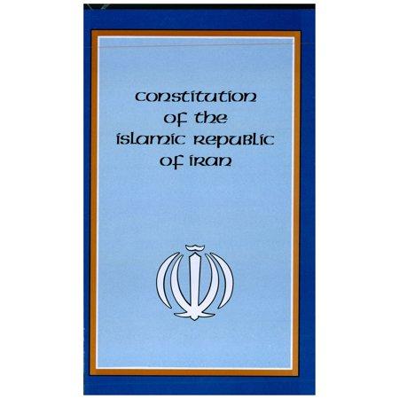 Constitution of the Islamic Republic of Iran - (Constitution Of The Islamic Republic Of Iran)