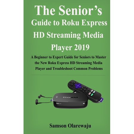 Express Coupon Codes 2019 (The Senior's Guide to Roku Express HD Streaming Media Player 2019)