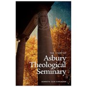 The Story of Asbury Theological Seminary