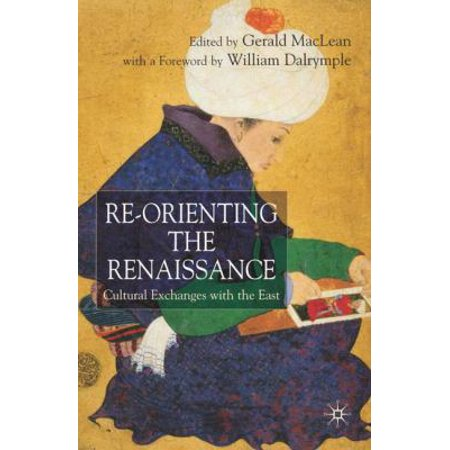 Re Orienting The Renaissance  Cultural Exchanges With The East