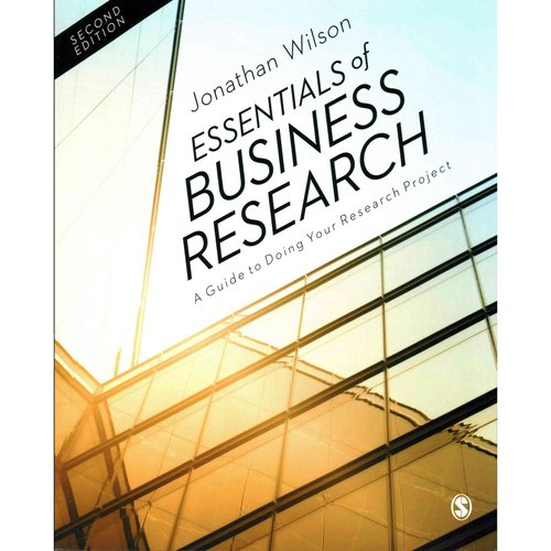 Essentials of Business Research: A Guide to Doing Your Research Project