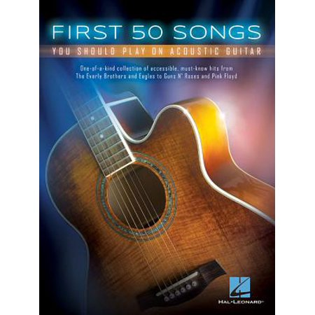 First 50 Songs You Should Play on Acoustic Guitar 50 Song Set