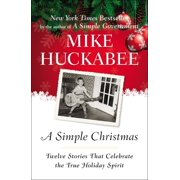 A Simple Christmas : Twelve Stories That Celebrate the True Holiday Spirit
