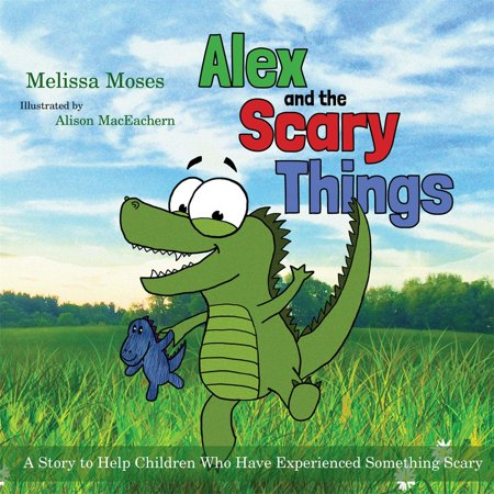 Alex and the Scary Things : A Story to Help Children Who Have Experienced Something Scary - Scary Thongs