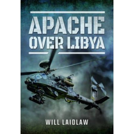 Apache Over Libya  Hardcover
