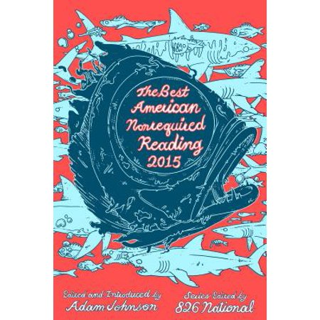 The Best American Nonrequired Reading 2015 -