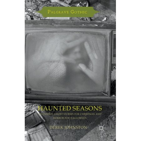 Haunted Seasons : Television Ghost Stories for Christmas and Horror for Halloween