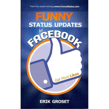 Funny Status Updates for Facebook: Get More Likes (Best Funny Facebook Status Updates)