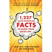 1,227 Quite Interesting Facts to Blow Your Socks Off - eBook