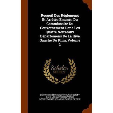 Recueil Des Reglemens Et Arretes Emanes Du Commissaire Du Gouvernement Dans Les Quatre Nouveaux Departemens de La Rive Gauche Du Rhin, Volume 1 - image 1 of 1