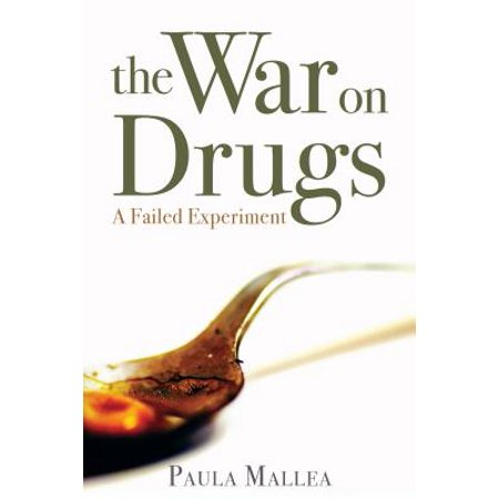 The War on Drugs : A Failed Experiment