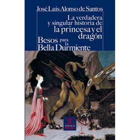 La verdadera y singular historia de la princesa y el dragón / Besos para la Bella Durmiente - eBook - Disfraces Para Halloween De Princesa