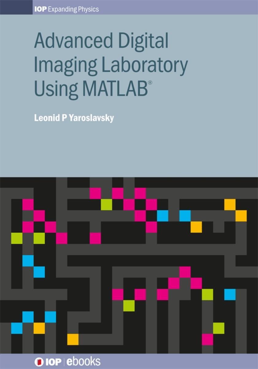 Advanced Digital Imaging Laboratory Using MATLAB® - eBook