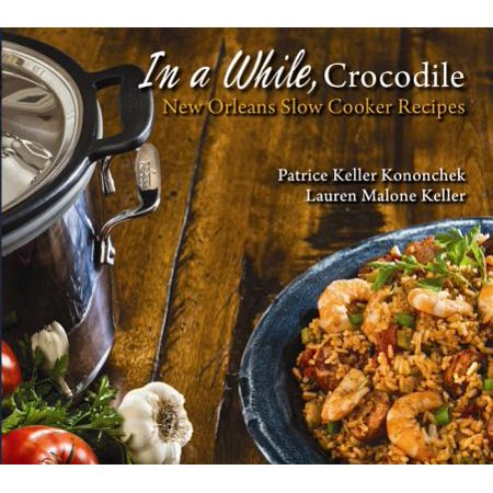 In a While, Crocodile : New Orleans Slow Cooker (Best New Orleans Beignets Recipe)