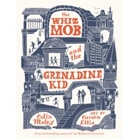 The Whiz Mob and the Grenadine Kid (Hardcover)