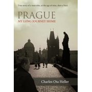 Prague : My Long Journey Home a Memoir of Survival, Denial, and Redemption