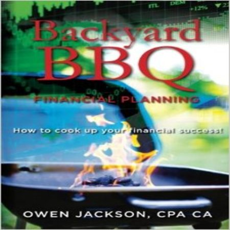Backyard Bbq Financial Planning  How To Cook Up Your Financial Success